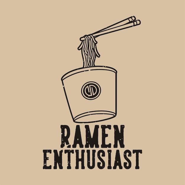 Entusiasta de ramen de tipografia slogan vintage para design de camisetas