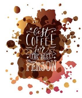 Esboço à mão de melhor café para a melhor pessoa como distintivo de pôster cartão postal convite cartão postal