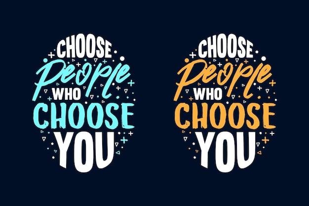 Escolha pessoas que escolhem seu slogan tipográfico motivacional