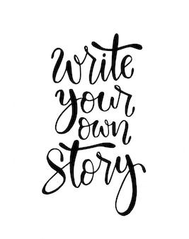 Escreva sua própria história, mão lettering, citações motivacionais