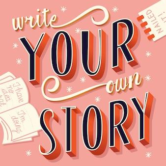 Escreva sua própria história, mão lettering tipografia design moderno poster