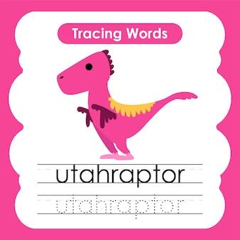 Escrevendo palavras práticas para rastrear o alfabeto utahraptor