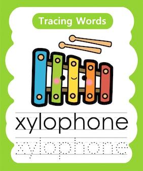 Escrever palavras práticas: alfabeto traçando x - xilofone