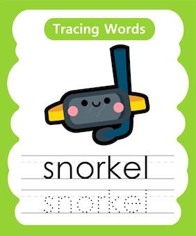 Escrita de palavras para prática de rastreamento de alfabeto - snorkel
