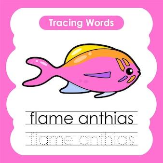 Escrita prática de palavras marinhas vida marinha rastreamento alfabeto com f flame anthia