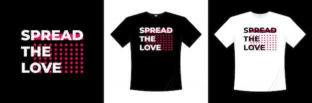 Espalhe o design de t-shirt de tipografia de amor