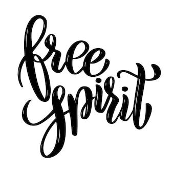 Espírito livre citação de letras de motivação desenhada de mão. elemento para cartaz, cartão de felicitações. ilustração