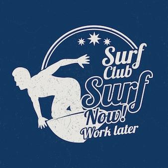 Esportes surfando do verão do vintage de grunge. surf agora, trabalhe mais tarde