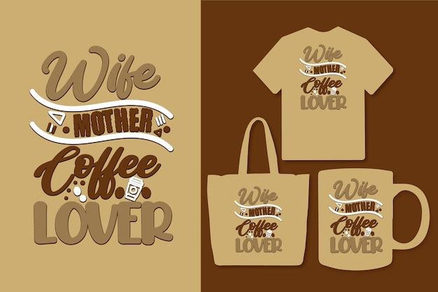 Esposa mãe amante do café tipografia design colorido das citações do café