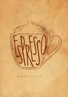 Espuma de letras de xícara macciato, expresso em estilo gráfico vintage, desenho com artesanato