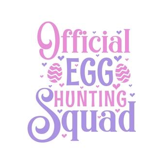 Esquadrão oficial de caça aos ovos, easter svg