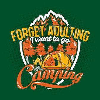 Esquecer adulting eu quero ir acampar citações dizendo