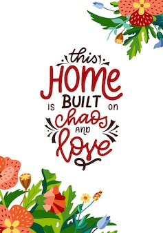 Esta casa foi construída no caos e no amor. cartaz de tipografia de letras de mão desenhada. caligrafia de vetor para impressões, quarto de crianças, decoração, banner.
