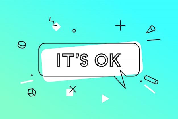 Está certo. , balão, cartaz e adesivo conceito, estilo geométrico com texto ok. ícone mensagem ok nuvem falar para banner, cartaz, web. fundo branco. ilustração