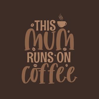 Esta mãe funciona com café, design de letras do dia das mães para a mãe amante do café