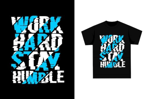 Estada dura do trabalho humilde - gráfico camiseta
