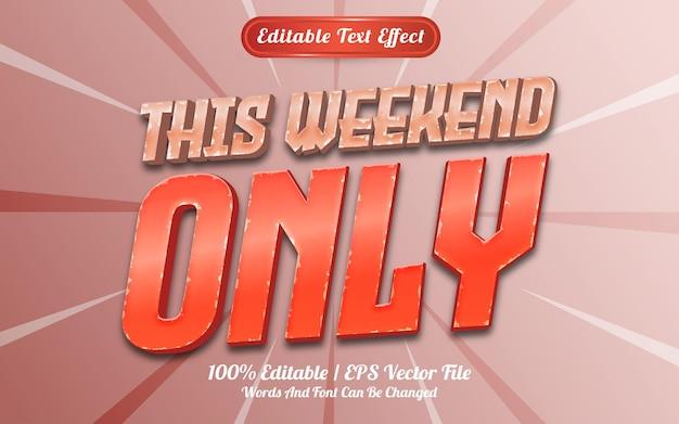 Este fim de semana apenas estilo de modelo de efeito de texto