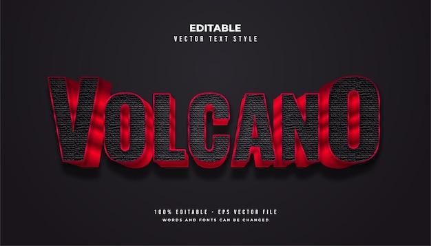Estilo de texto vulcão em negrito em preto e vermelho com efeito de textura em relevo