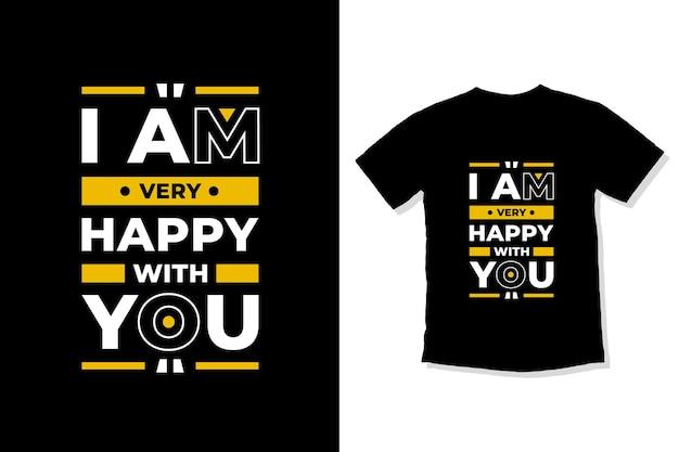 Estou muito feliz com você design de camiseta com citações modernas
