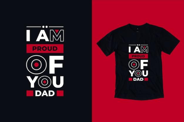 Estou orgulhoso de você pai cita o design da camiseta