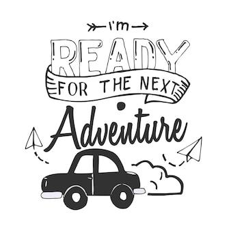 Estou pronto para a próxima aventura