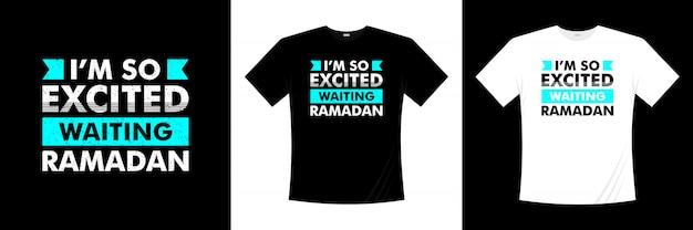 Estou tão animado esperando design de t-shirt de tipografia do ramadã