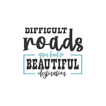 Estradas difíceis costumam levar a um belo destino, design de citações inspiradoras