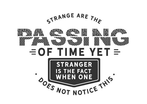 Estranho é a passagem de