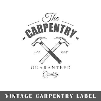 Etiqueta de carpintaria isolada no fundo branco.