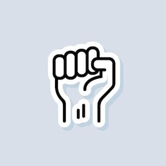 Etiqueta de motivação. punho erguido. sucesso, conceito de força. punho da mão de um homem. protesto. vetor em fundo isolado. eps 10.