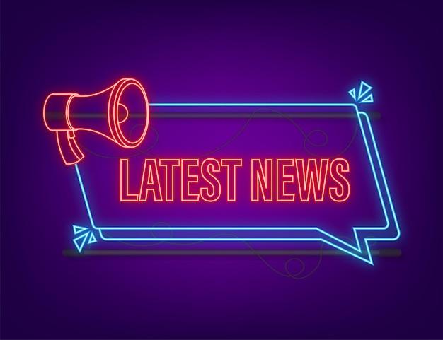 Etiqueta do megafone com as últimas notícias. ícone de néon. banner do megafone. designer de web. ilustração em vetor das ações.