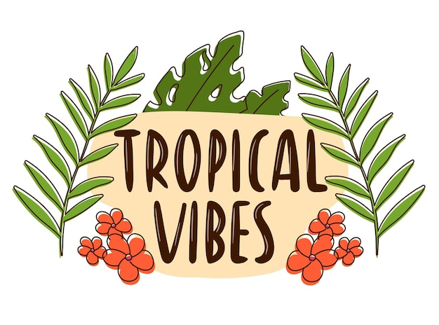 Etiqueta do vetor doodle com acidente vascular cerebral. ícone de verão com a escrita da mão. banner com a inscrição tropical vibes, decorado com folhas de monstera e flores de plumeria.