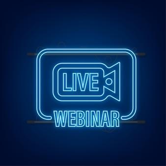 Etiqueta do webinar ao vivo. ilustração de néon plana. ilustração vetorial.