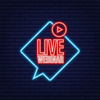 Etiqueta do webinar ao vivo. ilustração em vetor plana de néon.