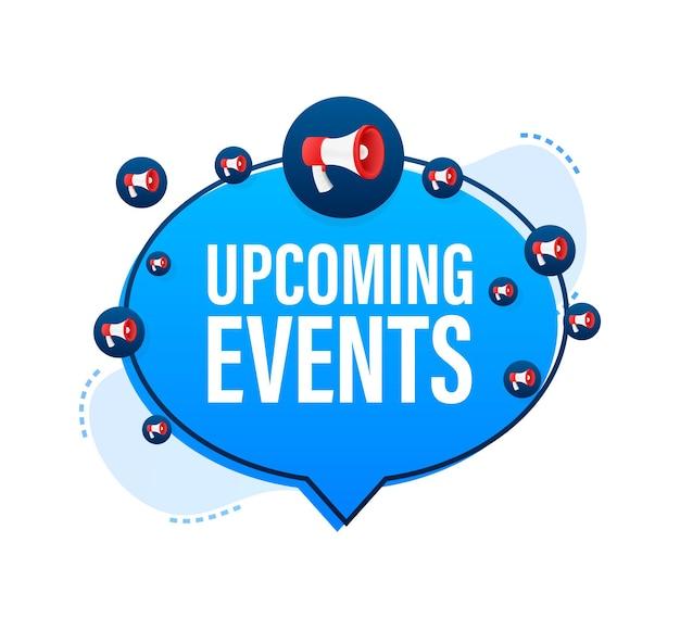 Etiqueta megafone com eventos futuros. banner do megafone. designer de web. ilustração em vetor das ações.