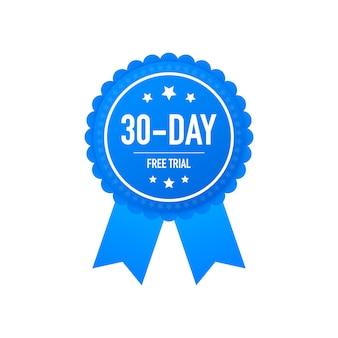 Etiqueta ou crachá de avaliação gratuita de trinta dias