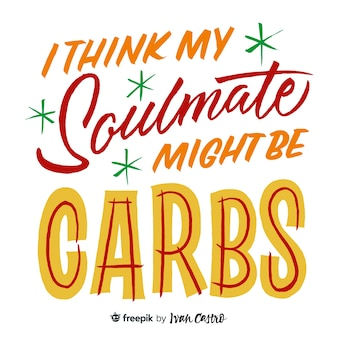 Eu acho que minha alma gêmea pode ser letras de carboidratos