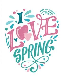 Eu amo a primavera - letras bonitas da primavera, ótimo design para qualquer finalidade. formato de coração.
