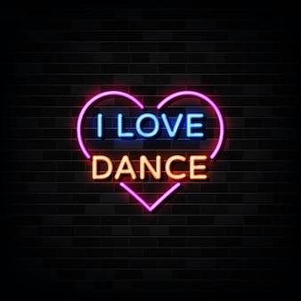 Eu amo dançar sinais de néon. modelo de design estilo neon