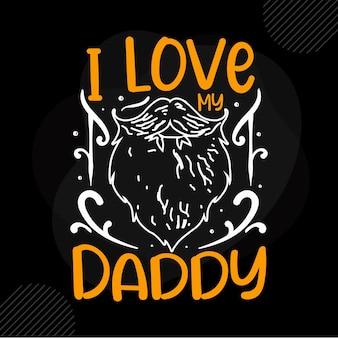 Eu amo meu papai citação premium vector