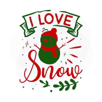 Eu amo neve design de vetor de citações de natal premium