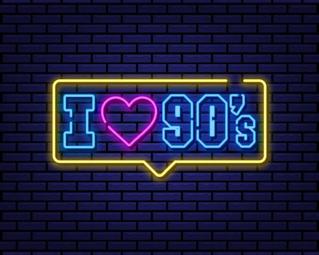 Eu amo o sinal de néon dos anos 90