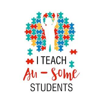 Eu ensino alunos fantásticos, citações, letras, tipografia, ilustração