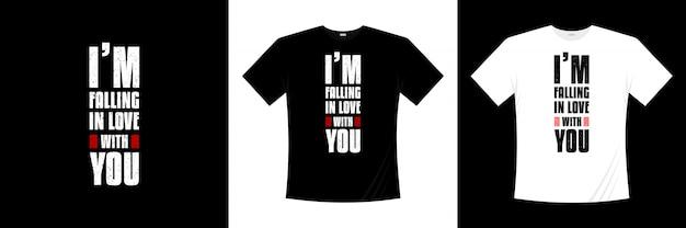 Eu estou me apaixonando por você tipografia design de camiseta