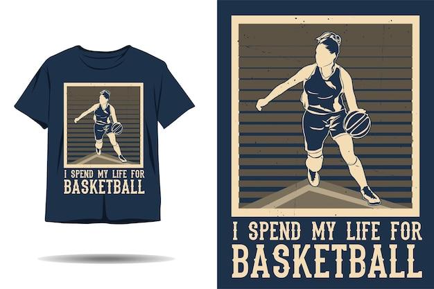 Eu gasto minha vida no design de camisetas de silhueta de basquete