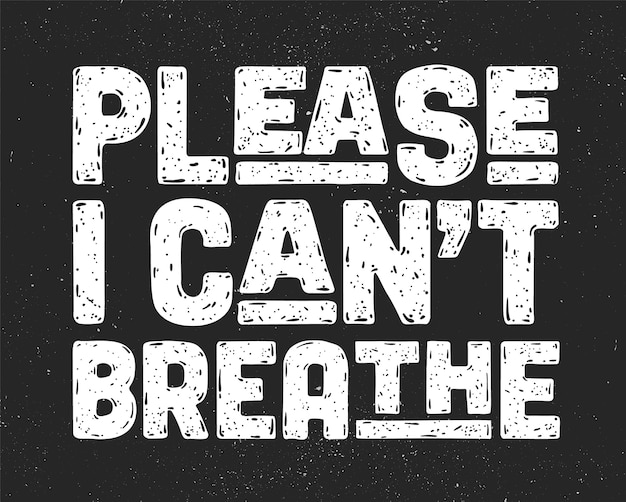 Eu não consigo respirar. cartaz para ação de protesto.