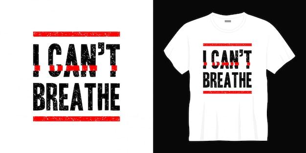 Eu não consigo respirar design de t-shirt de tipografia