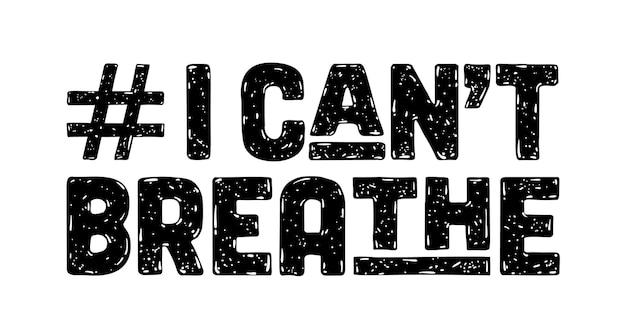 Eu não consigo respirar. mensagem de texto para ação de protesto