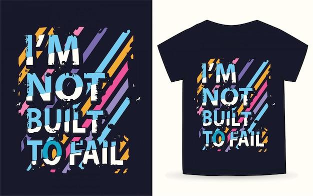 Eu não sou construído para falhar na tipografia camiseta