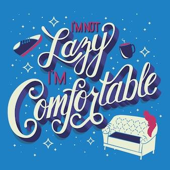 Eu não sou preguiçoso, estou confortável, mão lettering tipografia design de cartaz moderno